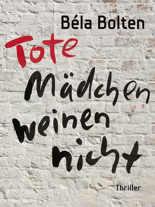 08_Bela-Bolten_Tote-Maedchen-weinen-nicht