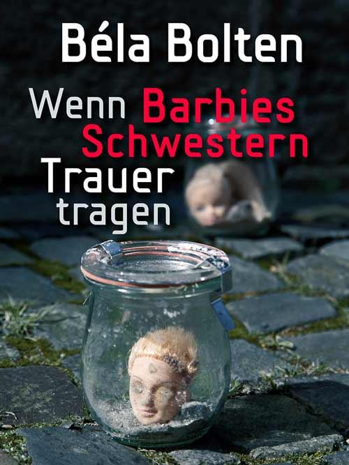 11_Bela-Bolten_Wenn-Barbies-Schwestern-Trauer-tragen