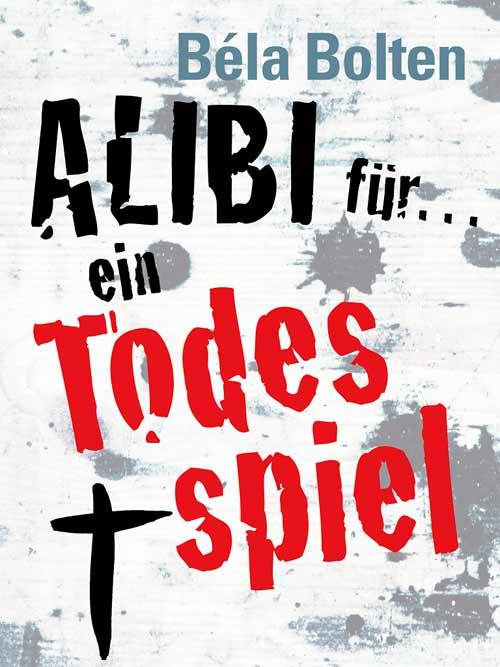 12_Bela-Bolten_Alibi_fuer-ein-Todesspiel