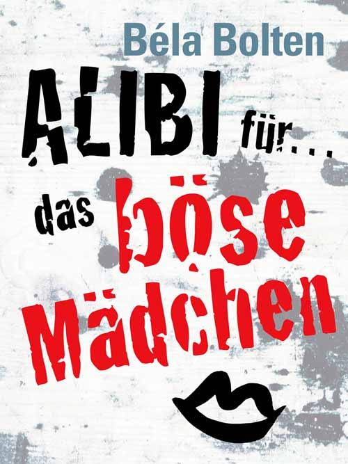 13_Bela-Bolten_Alibi_fuer-das-boese-Maedchen