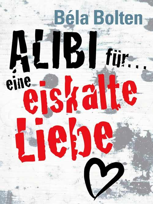 16_Bela-Bolten_Alibi_fuer-eine-eiskalte-Liebe